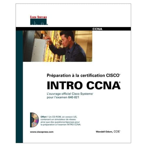 CCNA  INTRO: Guide de certification 640-821