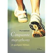 Cinquante marathons et quelques bêtises