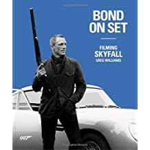 [ BOND ON SET: FILMING SKYFALL ] BY Williams, Greg ( AUTHOR )Oct-01-2012 ( Hardcover )