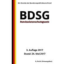 Bundesdatenschutzgesetz (BDSG), 3. Auflage 2017