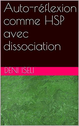 Auto-réflexion comme HSP avec dissociation par Deni Iseli