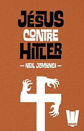 Jésus contre Hitler: L'intégrale
