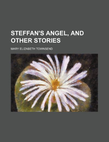Steffan's Angel, and Other Stories