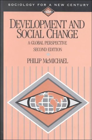 Development and Social Change: A Global Perspective (Sociology for a New Century Series)