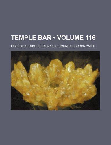 Temple Bar (Volume 116)