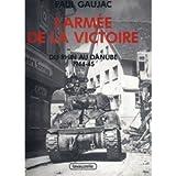 L'armée de la victoire, tome 4. Du Rhin au Danube, 1944 - 1945