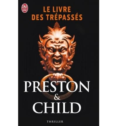 Le Livre Des Trepasses (Nouveau Policier) (French) Preston, Et Child Douglas ( Author ) Oct-01-2009 Paperback par Et Child Douglas Preston