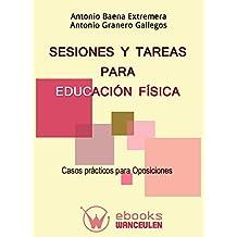 Sesiones y tareas para educacion fisica: Casos practicos para oposiciones