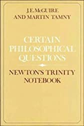 Certain Philosophical Questions: Newton'S Trinity Notebook