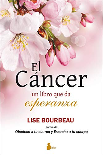 EL CÁNCER, UN LIBRO QUE DA ESPERANZA por LISE BOURBEAU