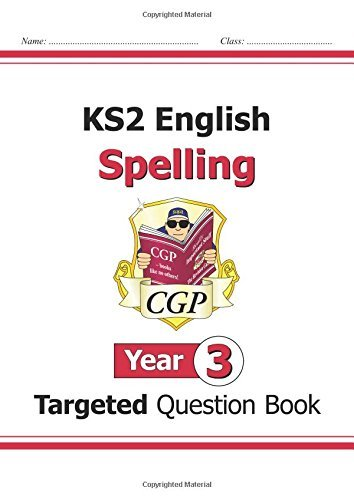 KS2 English Targeted Question Book: Spelling - Year 3 (for the New Curriculum) by CGP Books (2014-05-22)