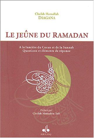 Le jeûne du Ramadan : A la lumière du ...