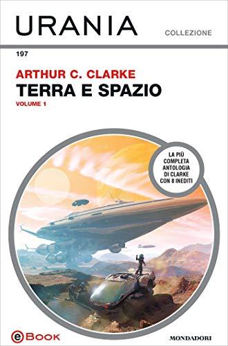 Terra e spazio - volume 1 (Urania) di [Clarke, Arthur C.]