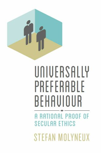 Universally Preferable Behaviour: A Rational Proof of Secular Ethics (English Edition)