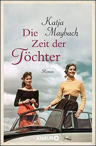 Die Zeit der Töchter: Roman (Mütter und Töchter 2)