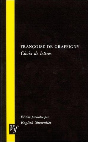 Francoise de Graffigny : Choix de lettres