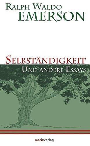 Selbständigkeit: und andere Essays (Kleine Philosophische Reihe)