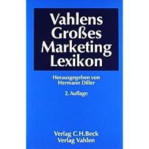 Vahlens Großes Marketinglexikon: Rechtsstand: Redaktionsschluss für die meisten Beiträge Frühjahr 2000