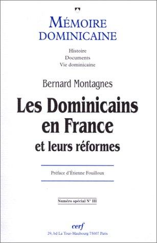 Mémoire Dominicaine. Bernard Montagnes. Les Dominicains en France et leurs réformes par Collectif