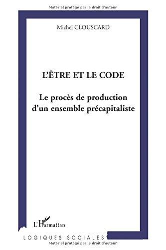 L'être et le code : le procès de production d'un ensemble précapitaliste