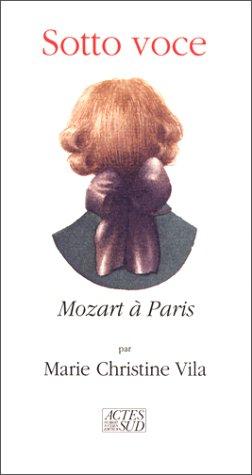 Sotto Voce : Mozart à Paris par Marie Christine Vila