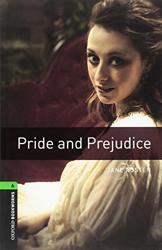 Oxford Bookworms Library: Level 6:: Pride and Prejudice: 2500 Headwords (Oxford Bookworms ELT) por Jane Austen