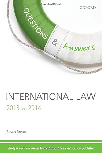 Questions & Answers International Law 2013-2014: Law Revision and Study Guide (Law Q&a 2013 & 2014)