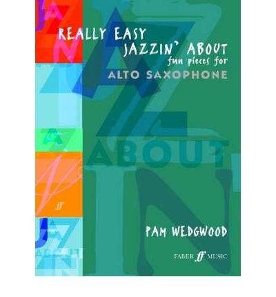 [(Really Easy Jazzin' About: (Alto Saxophone/Piano) )] [Author: Pam Wedgwood] [Sep-2003] Alte Wedgwood