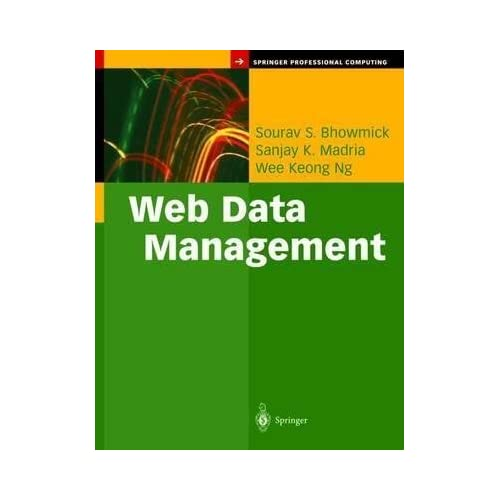 [(Web Data Management : A Warehouse Approach)] [By (author) Sourav Bhowmick ] published on (November, 2003)