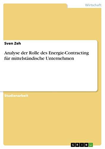 Analyse der Rolle des Energie-Contracting für mittelständische Unternehmen