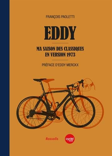 Eddy : ma saison des classiques en version 1973