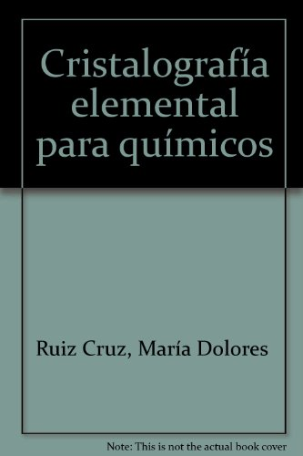 Cristalografia elemental para quimicos por Maria Dolores Ruiz Cruz