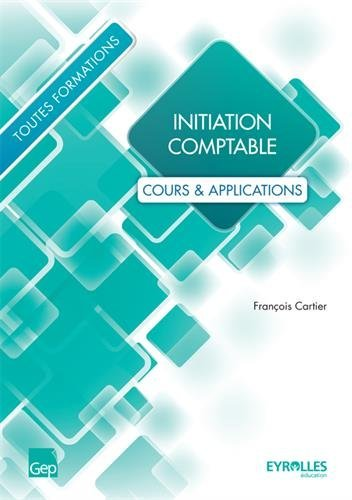 Initiation comptable : Cours & applications