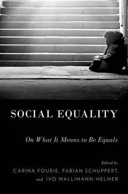 [(Social Equality: On What it Means to be Equals)] [Author: Carina Fourie] published on (January, 2015)