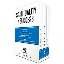 Spirituality in Success: 3 Manuscripts - Soul Growth, Spiritual Motivation, Spiritual Success (Spirituality Development, Spiritual Personal Development)