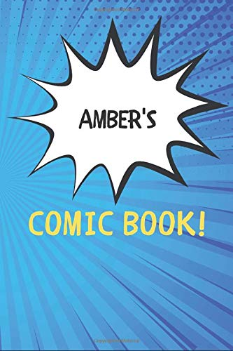 Amber's Comic Book: Blank Comic Book Notebook Journal Gift for Amber  / Diary / Unique Greeting Card Alternative