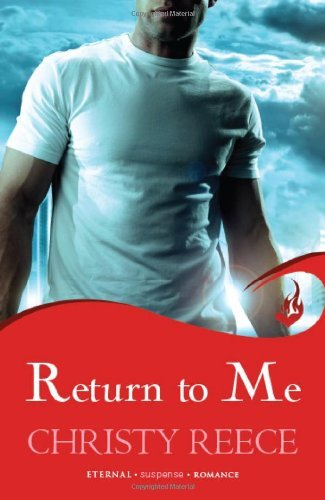 Return to Me: Last Chance Rescue Book 2 by Christy Reece (2013-02-14)