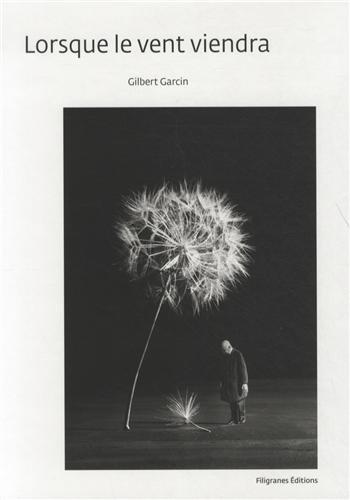 Lorsque le vent viendra par Gilbert Garcin