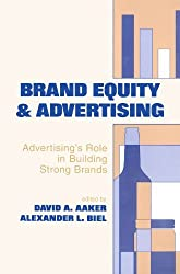 Brand Equity & Advertising: Advertising's Role in Building Strong Brands (Advertising and Consumer Psychology) by David A. Aaker (1993-04-03)