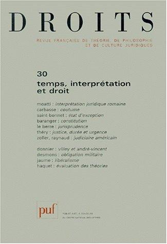 DROITS N° 30 1999 : TEMPS, INTERPRETATION ET DROIT