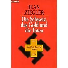 Die Schweiz, das Gold und die Toten