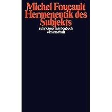 Hermeneutik des Subjekts: Vorlesungen am Collège de France 1981/82 (suhrkamp taschenbuch wissenschaft)