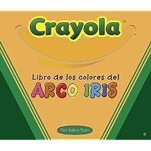 Crayola Libro De Los Colores Del Arco Iris / the Crayola Rainbow Colors Book