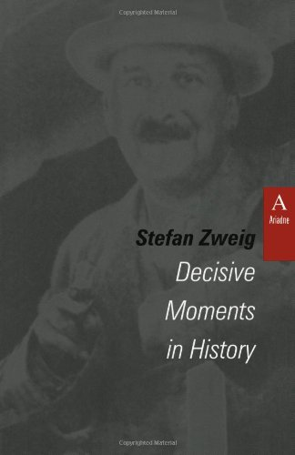 Decisive Moments in History (STUDIES IN AUSTRIAN LITERATURE, CULTURE, AND THOUGHT TRANSLATION SERIES)