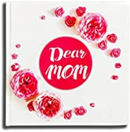 Dear Mom - A Unique Gift for Mom Filled with Cute and Loving Pictures and Quotes for Mothers Day Gifts, Birthd