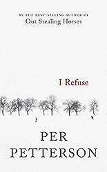I Refuse by Per Petterson (2015-04-07)