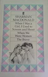 When I Was a Girl, I Used to Scream and Shout/When We Were Women/The Brave by Sharman Macdonald (1990-08-20)