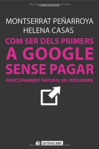 Com Ser Dels Primers A Google Sense Pagar (Manuals) por Montserrat Peñarroya Helena Casas Romero