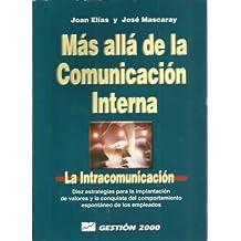 Mas alla de la comunicacion interna : la intracomunicacion : diez estr