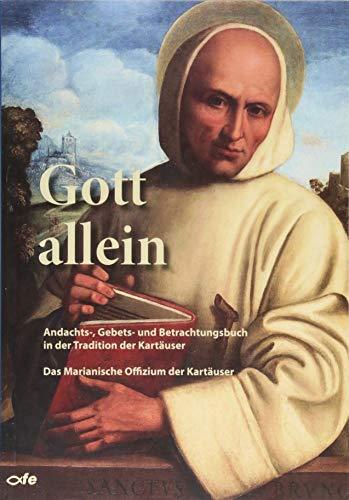 Gott allein: Andachts-, Gebets- und Betrachtungsbuch in der Tradition der Kartäuser - Das Marianische Offizium der Kartäuser (Latein-buch Der Gebete)